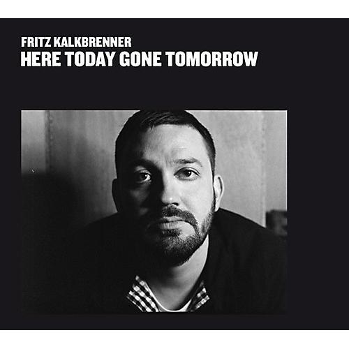 Alliance Fritz Kalkbrenner - Here Today Gone Tomorrow