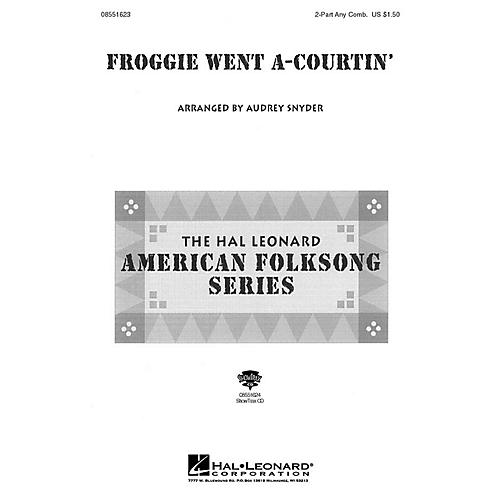 Hal Leonard Froggie Went A-Courtin' 2-Part any combination arranged by Audrey Snyder