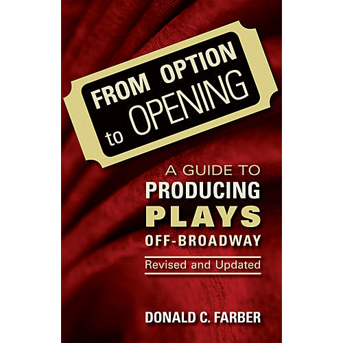 Limelight Editions From Option to Opening - Revised and Updated Limelight Series Softcover Written by Donald C. Farber