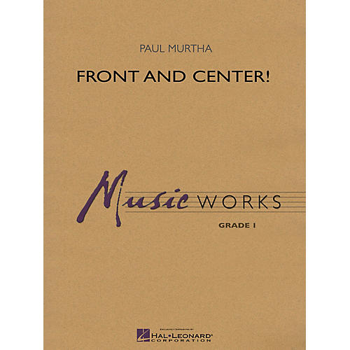 Hal Leonard Front and Center! Concert Band Level 1.5 Composed by Paul Murtha