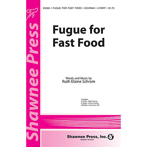 Shawnee Press Fugue for Fast Food 2-Part composed by Ruth Elaine Schram