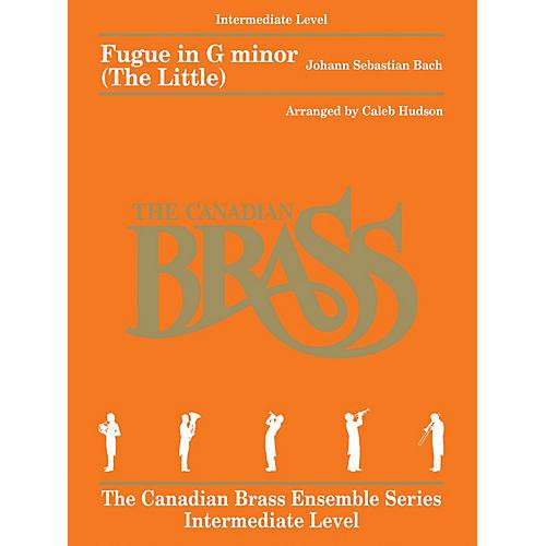 Canadian Brass Fugue in G minor (The Little) Brass Ensemble Book  by Johann Sebastian Bach Arranged by Caleb Hudson