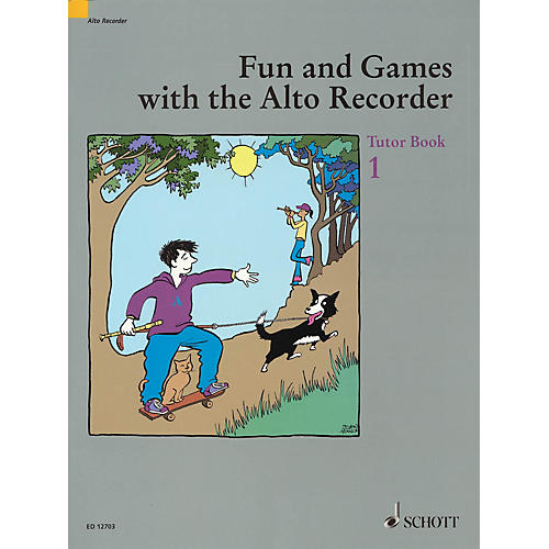 Schott Fun and Games with the Alto Recorder (Tutor Book 1) Schott Series