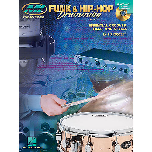 Musicians Institute Funk & Hip-Hop Drumming Musicians Institute Press Series Softcover with CD