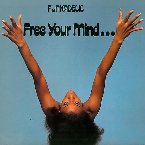 Alliance Funkadelic - Free Your Mind...and Your Ass Will Follow