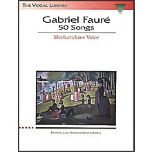 Hal Leonard Gabriel Faure - 50 Songs for Medium / Low Voice