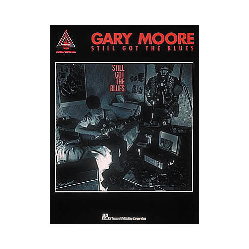 Hal Leonard Gary Moore Still Got The Blues Guitar Tab Songbook