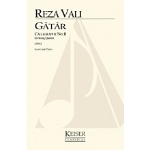 Lauren Keiser Music Publishing Gatar: Calligraphy No. 11 for String Quartet (Score and Parts) LKM Music Series Composed by Reza Vali