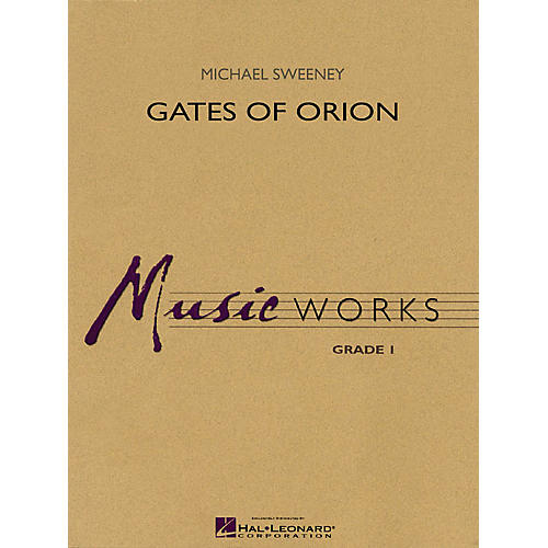Hal Leonard Gates of Orion Concert Band Level 1.5 Composed by Michael Sweeney