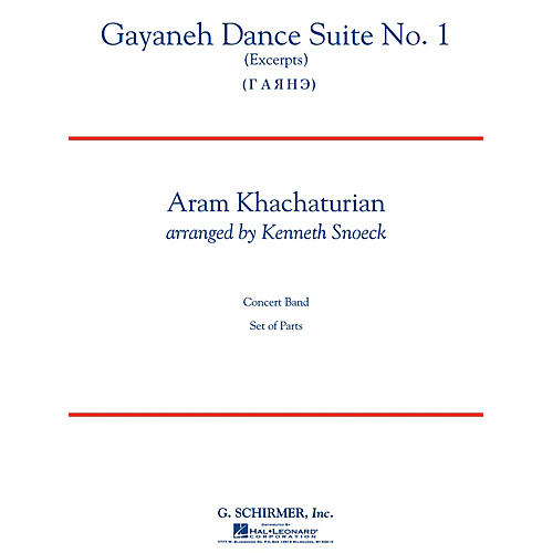 G. Schirmer Gayaneh Dance Suite No. 1 Concert Band Level 4-5 Composed by Aram Khachaturian Arranged by Kenneth Snoeck