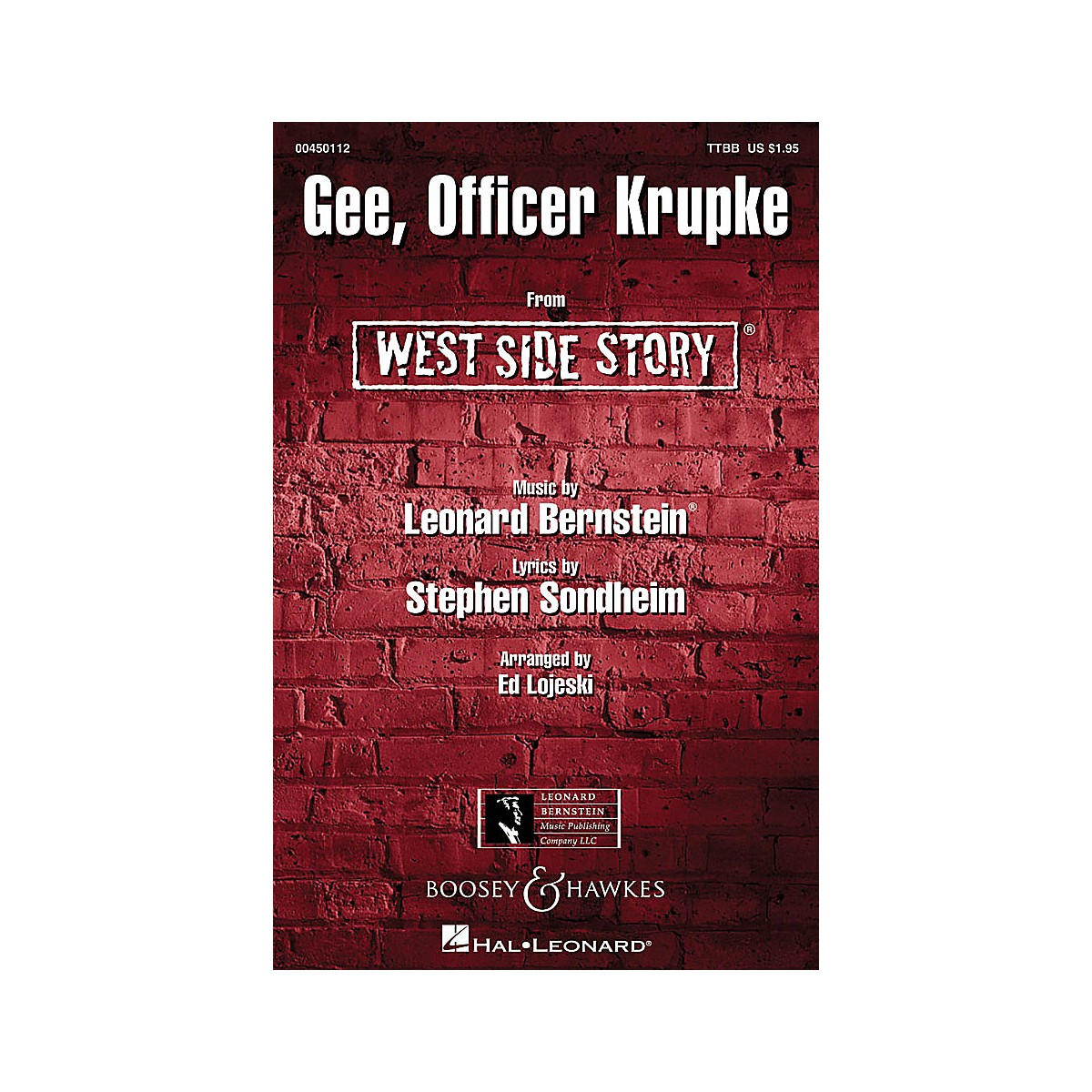 Hal Leonard Gee, Officer Krupke (from West Side Story) TTBB Arranged by Ed Lojeski