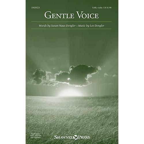 Shawnee Press Gentle Voice SAB composed by Lee Dengler