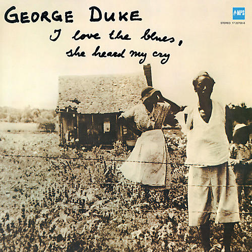 Alliance George Duke - I Love the Blues / She Heard My Cry