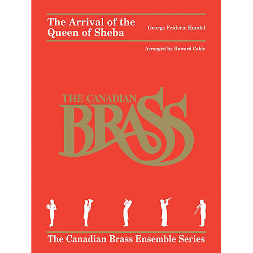 Hal Leonard George Frideric Handel - The Arrival of the Queen of Sheba Brass Ensemble Book Arranged by Howard Cable