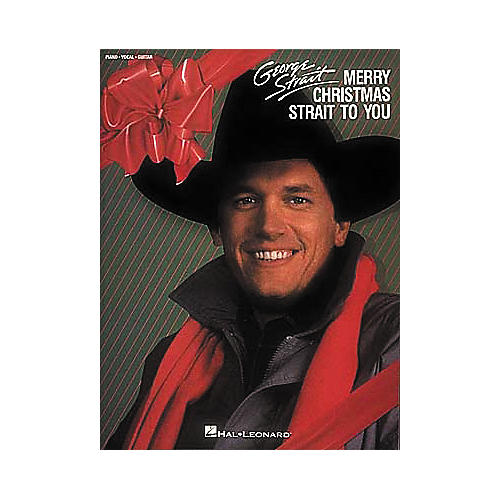 Hal Leonard George Strait - Merry Christmas Strait to You Piano, Vocal, Guitar Songbook