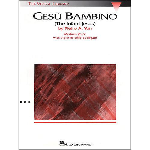 Hal Leonard Gesu Bambino In E Major for Medium Voice with Optional Violin Or Cello By Pietro Yon