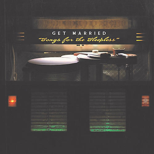 Alliance Get Married - Songs For The Sleepless