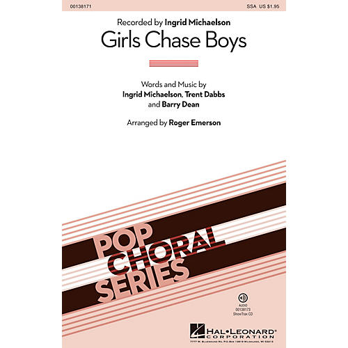 Hal Leonard Girls Chase Boys SSA by Ingrid Michaelson arranged by Roger Emerson