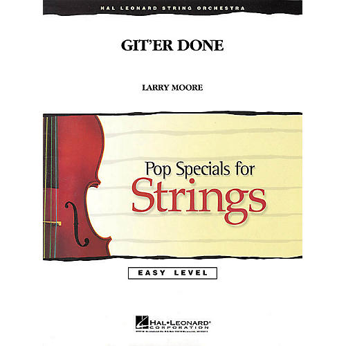 Hal Leonard Git'er Done Easy Pop Specials For Strings Series Composed by Larry Moore