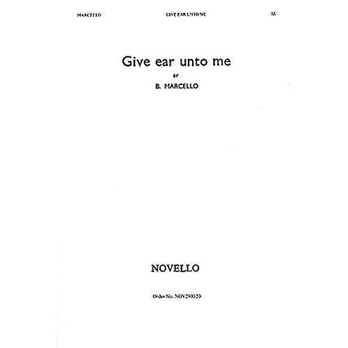 Novello Give Ear Unto Me SS Composed by Benedetto Marcello