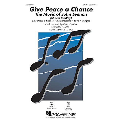 Hal Leonard Give Peace a Chance: The Music of John Lennon (Medley) SATB by John Lennon arranged by Mac Huff