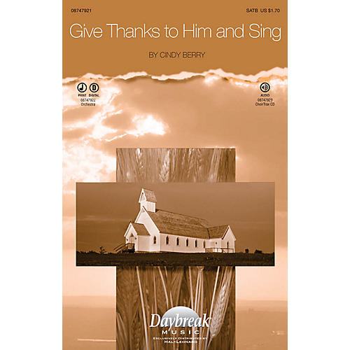 Hal Leonard Give Thanks to Him and Sing IPAKO Composed by Cindy Berry