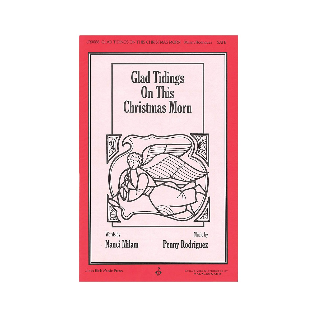 John Rich Music Press Glad Tidings On This Christmas Morn SATB composed by Penny Rodriguez