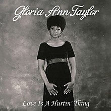 Gloria Ann Taylor - Love Is a Hurtin' Thing