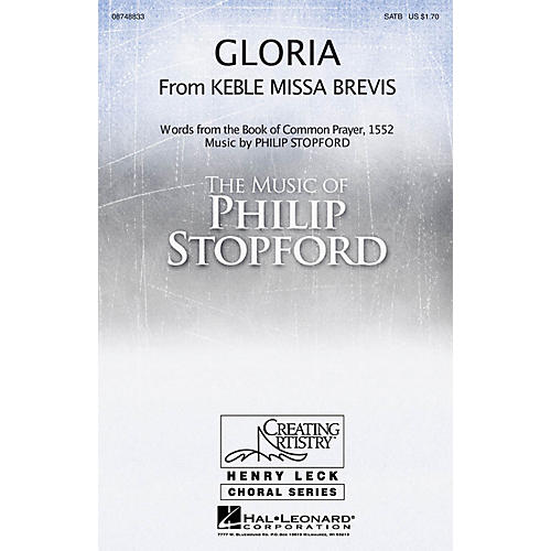 Hal Leonard Gloria (from Keble Missa Brevis) SATB composed by Philip Stopford