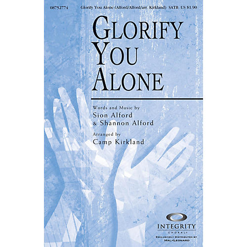 Integrity Choral Glorify You Alone ORCHESTRA ACCOMPANIMENT Arranged by Camp Kirkland