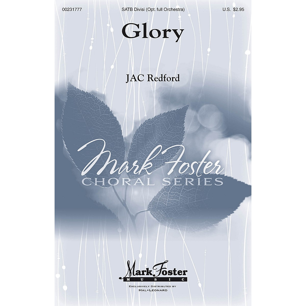 Mark Foster Glory SATB composed by J.A.C. Redford
