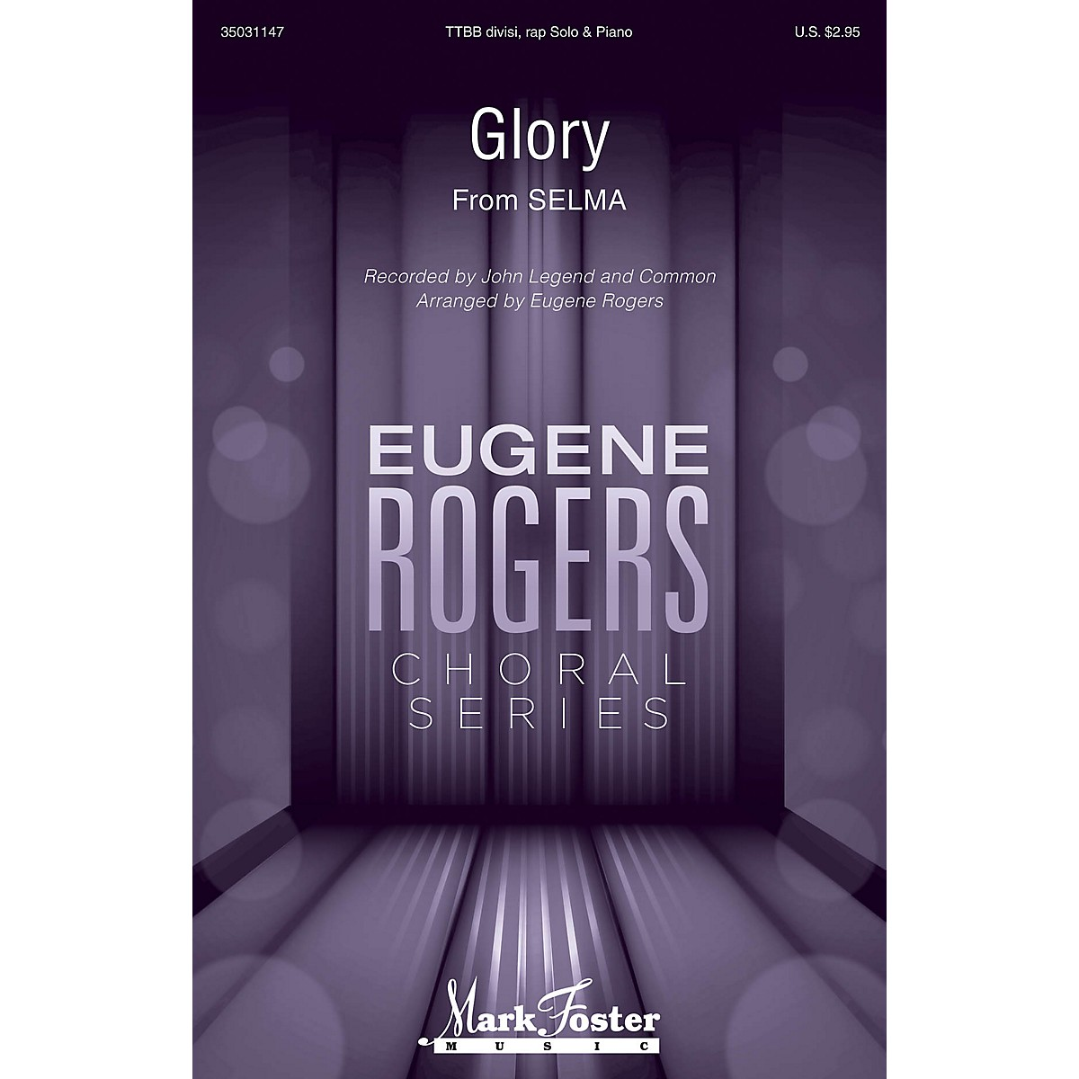 Mark Foster Glory (from Selma) Eugene Rogers Choral Series TTBB by John Legen feat. Common arranged by Eugene Rogers