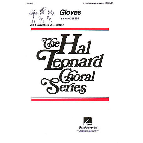 Hal Leonard Gloves 2-Part composed by Hank Beebe
