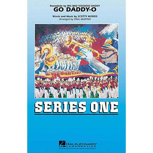 Hal Leonard Go Daddy-o Marching Band Level 2-3 by Big Bad Voodoo Daddy Arranged by Paul Murtha