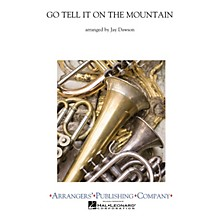 Arrangers Go Tell It on the Mountain Concert Band Level 3 Arranged by Jay Dawson