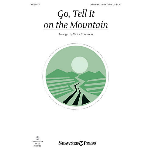 Shawnee Press Go, Tell It on the Mountain Unison/2-Part Treble arranged by Victor Johnson