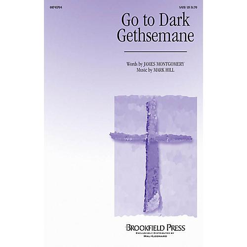 Brookfield Go to Dark Gethsemane SATB composed by Mark Hill