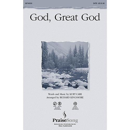 PraiseSong God, Great God CHOIRTRAX CD by Kurt Carr Arranged by Richard Kingsmore