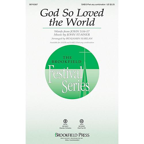Brookfield God So Loved the World SAB/2PT ANY COMBINATION arranged by Benjamin Harlan