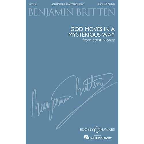 Boosey and Hawkes God moves in a mysterious way (from Saint Nicolas SATB and Organ) SATB composed by Benjamin Britten