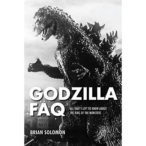 Applause Books Godzilla FAQ FAQ Series Softcover Written by Brian Solomon