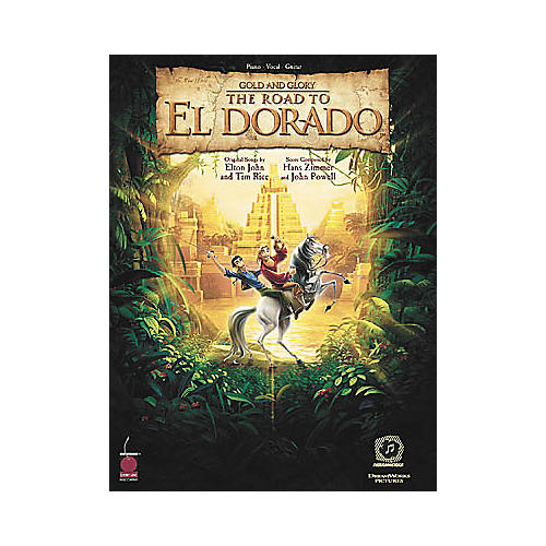 Cherry Lane Gold and Glory The Road to El Dorado Piano, Vocal, Guitar Songbook