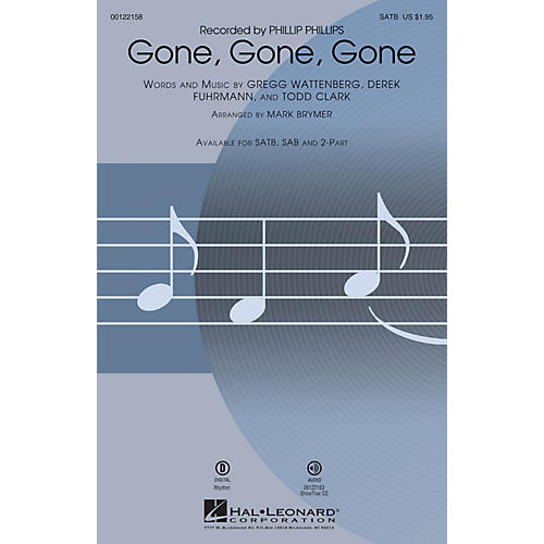 Hal Leonard Gone, Gone, Gone SATB by Phillip Phillips arranged by Mark Brymer