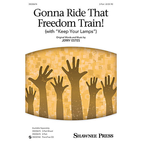 Shawnee Press Gonna Ride That Freedom Train! (with Keep Your Lamps) 2-Part composed by Jerry Estes