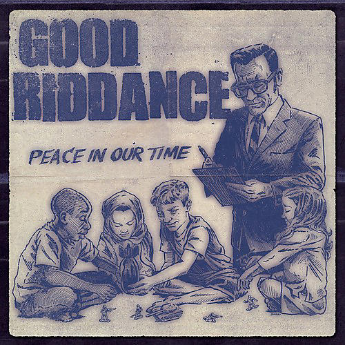 Alliance Good Riddance - Peace in Our Time