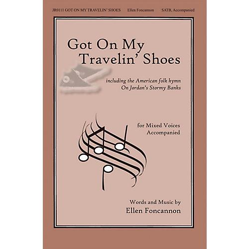 John Rich Music Press Got on My Travelin' Shoes SATB composed by Ellen Foncannon