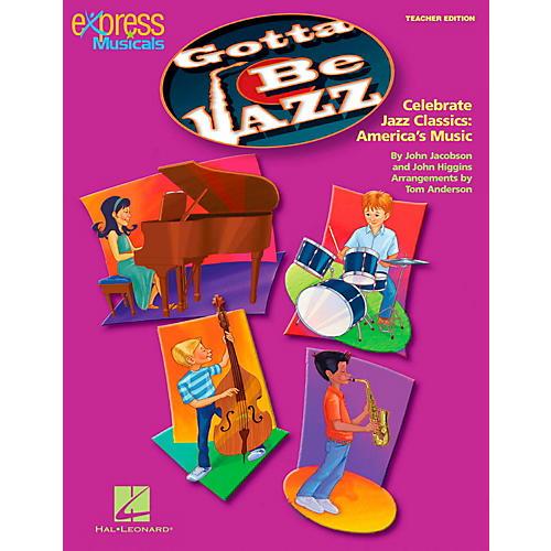 Hal Leonard Gotta Be Jazz - Celebrate Jazz Classics America's Music Teacher's Edition