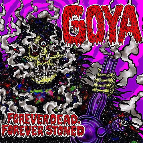 Alliance Goya - Forever Dead Forever Stoned