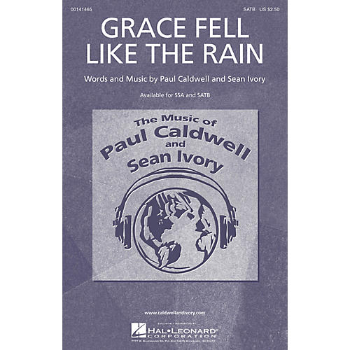 Caldwell/Ivory Grace Fell Like the Rain SATB composed by Paul Caldwell