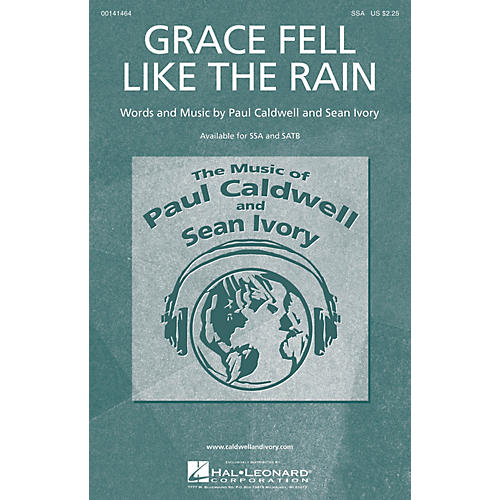 Caldwell/Ivory Grace Fell Like the Rain SSA composed by Paul Caldwell